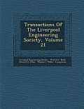 Transactions of the Liverpool Engineering Society, Volume 21