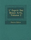 L' Esprit Des Beaux Arts, Volume 2