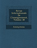 Revue Internationale de L'Enseignement, Volume 38
