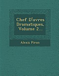 Chef D'Uvres Dramatiques, Volume 2...