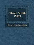 Three Welsh Plays