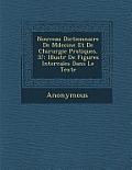 Nouveau Dictionnaire de M Decine Et de Chirurgie Pratiques, 37: Illustr de Figures Intercal Es Dans Le Texte