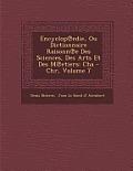 Encyclop Edie, Ou Dictionnaire Raisonn E Des Sciences, Des Arts Et Des M Etiers: Cha - Chr, Volume 7