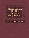 Marie Louise, or the Opposite Neighbours...