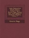 Codex Diplomaticus Patrius: Tomus I. Studio Et Opera Emerici Nagy, Joannis Paur, Caroli R Ath Et Desiderius V Eghely, Volume 4...