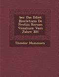 Ber Das Edict Diocletians de Pretiis Rerum Venalium Vom Jahre 301