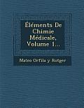Elements de Chimie Medicale, Volume 1...