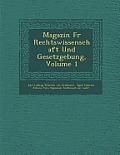 Magazin Fur Rechtswissenschaft Und Gesetzgebung, Volume 1