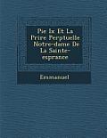 Pie IX Et La Pri Re Perp Tuelle Notre-Dame de La Sainte-ESP Rance