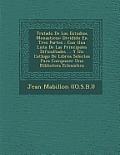Tratado de Los Estudios Monasticos: Dividido En Tres Partes: Con Una Lista de Las Principales Dificultades ... y Un Cat LOGO de Libros Selectos Para C