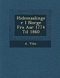 H Idemaalinger I Norge Fra AAR 1774 Til 1860