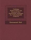 Volledige Dichtwerken Van Emanuel Hiel: Historische Gezangen En Vaderlandsche Liederen