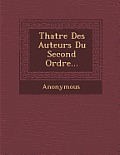 Th Atre Des Auteurs Du Second Ordre...