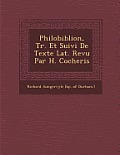 Philobiblion, Tr. Et Suivi de Texte Lat. Revu Par H. Cocheris