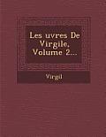 Les Uvres de Virgile, Volume 2...