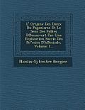 L' Origine Des Dieux Du Paganisme Et Le Sens Des Fables D Ecouvert Par Une Explication Suivie Des Po Esies D'h Esiode, Volume 1...
