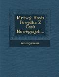 Mrtwy Host: Powjdka Z as Now Gssjch...