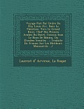 Voyage Fait Par Ordre Du Roy Louis XIV, Dans La Palestine, Vers Le Grand Emir, Chef Des Princes Arabes Du D Sert, Connus Sous Le Nom de B Do Ins, Ou D