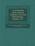 La Filosofia Delle Scuole Italiane: Rivista Bimestrale, Volume 19...