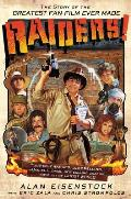 Raiders!: The Story of the Greatest Fan Film Ever Made Cover