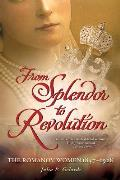 From Splendor to Revolution The Romanov Women