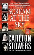 Scream at the Sky: Five Texas Murders and One Man's Crusade for Justice