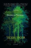Tiger Tiger A Memoir