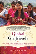 Global Girlfriends How One Mom Made It Her Business to Help Women in Poverty Worldwide