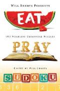 Will Shortz Presents Eat, Pray, Sudoku (Will Shortz Presents...)