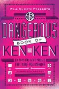 Will Shortz Presents the Dangerous Book of Kenken: 100 Very Hard Logic Puzzles That Make You Smarter