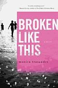 Broken Like This A Novel