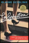 La Seduction: How the French Play the Game of Life Cover