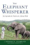 The Elephant Whisperer: My Life with the Herd in the African Wild Cover