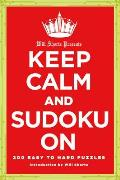Will Shortz Presents Keep Calm and Sudoku on: 200 Easy to Hard Puzzles (Will Shortz Presents...)