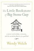 Little Bookstore of Big Stone Gap A Memoir of Friendship Community & the Uncommon Pleasure of a Good Book