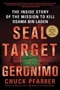 Seal Target Geronimo: The Inside Story of the Mission to Kill Osama Bin Laden Cover