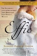 Effie: The Passionate Lives of Effie Gray, John Ruskin and John Everett Millais