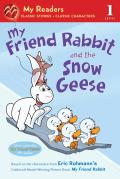My Friend Rabbit and the Snow Geese (My Readers - Level 1)