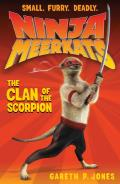Ninja Meerkats 01 The Clan of the Scorpion