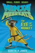 Ninja Meerkats 02 The Eye of the Monkey
