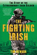 Fighting Irish The Story of the Extraordinary Irish Soldier