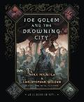 Joe Golem & the Drowning City An Illustrated Novel