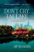 Inspector Chen Cao #7 OF: Don't Cry, Tai Lake: An Inspector Chen Novel