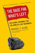 The Race for What's Left: The Global Scramble for the World's Last Resources Cover