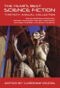 The Year's Best Science Fiction: Thirtieth Annual Collection (Year's Best Science Fiction)