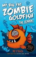 My Big Fat Zombie Goldfish #2: My Big Fat Zombie Goldfish: The Seaquel