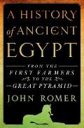 History of Ancient Egypt #1: A History of Ancient Egypt: From the First Farmers to the Great Pyramid