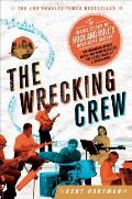 Wrecking Crew the Inside Story of Rock & Rolls Best Kept Secret