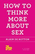How to Think More About Sex (School of Life) Cover