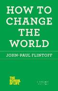 How to Change the World (School of Life) Cover